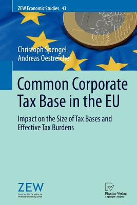 Common Corporate Tax Base in the Eu By Spengel, Christoph/ Oestreicher, Andreas